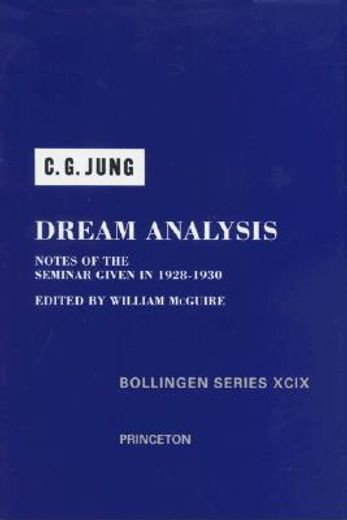 dream analysis,notes of the seminar given in 1928-1930 by c.g. jung
