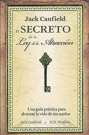 el secreto de la ley de la atraccion/ jack canfield´s key to living the law of attraction