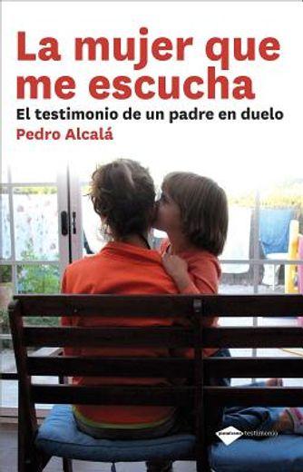 Mujer Que Me Escucha,La (Testimonio (plataforma))