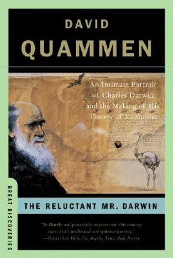 the reluctant mr. darwin,an intimate portrait of charles darwin and the making of his theory of evolution