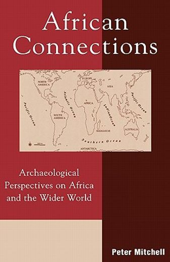 african connections,an archaeological perspective on africa and the wider world
