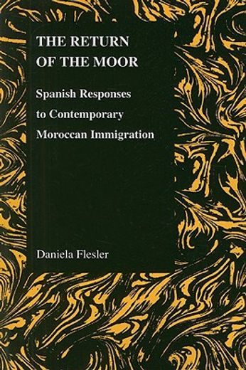 the return of moor,spanish responses to contemporary moroccan immigration