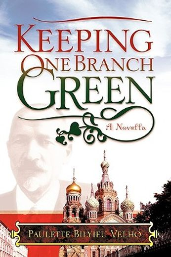 keeping one branch green,a novella