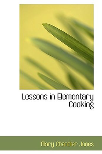 lessons in elementary cooking