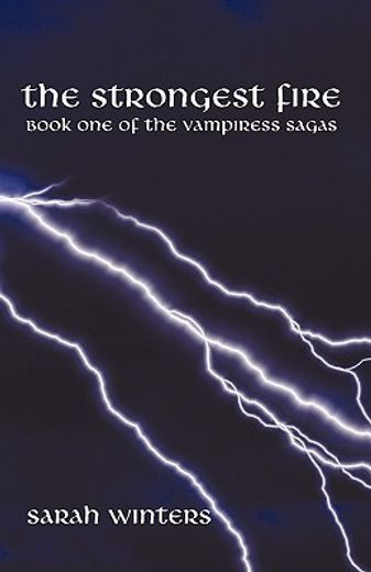 the strongest fire,the vampiress sagas