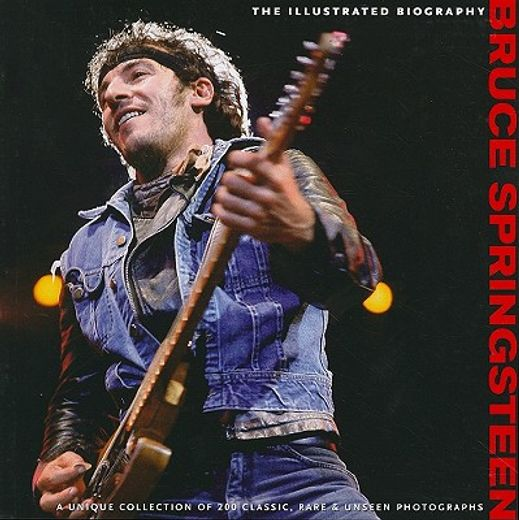 bruce springsteen,the illustrated biography