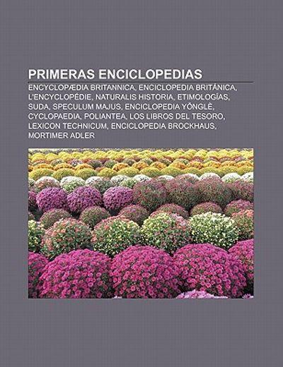 primeras enciclopedias: encyclop dia britannica, enciclopedia brit nica, l ` encyclop die, naturalis historia, etimolog as, suda, speculum majus