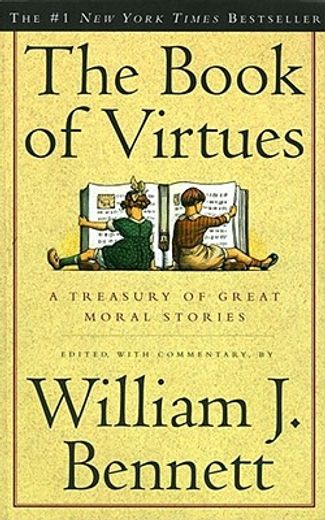 the book of virtues,a treasury of great moral stories