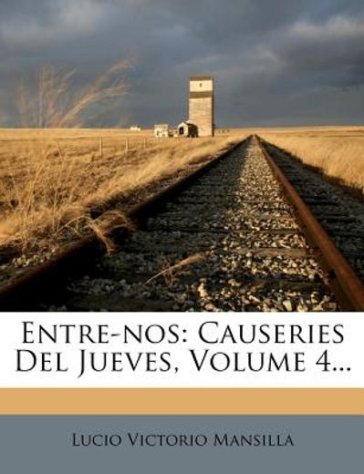 entre-nos: causeries del jueves, volume 4...