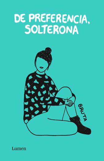 De Preferencia, Solterona