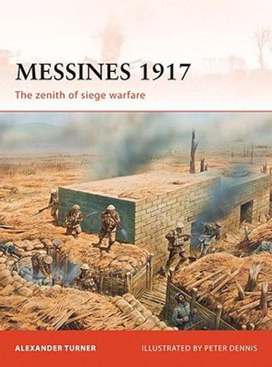 messines 1917,the zenith of siege warfare