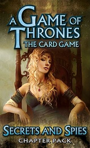 george r. r. martin´s a game of thrones card game,secrets and spies chapter pack