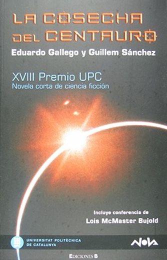 LA COSECHA DEL CENTAURO: XVIII PREMIO UPC (NOVA)