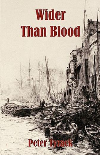 wider than blood